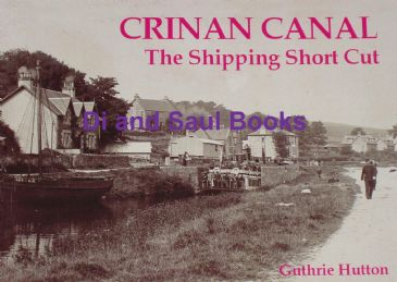 Crinan Canal - The Shipping Cut Canal, by Guthrie Hutton